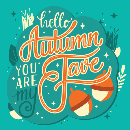 Autumn you are my fave, hand lettering typography modern poster design, vector illustration Illustration