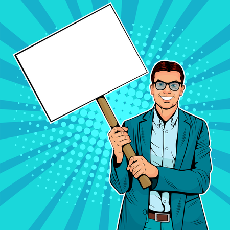 Businessman with blank banner on wooden stick. Colorful vector illustration in pop art retro comic style. Illustration