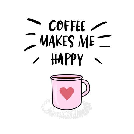 Coffee makes me happy Illustration