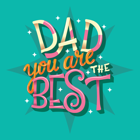 Happy Father's Day, Dad you are the best, hand lettering typography modern poster design Illustration
