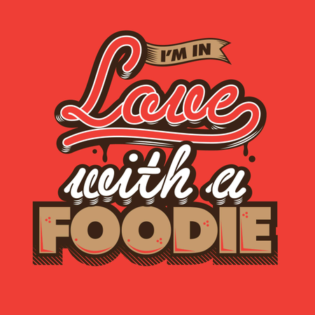 I'm in Love with a Foodie Illustration