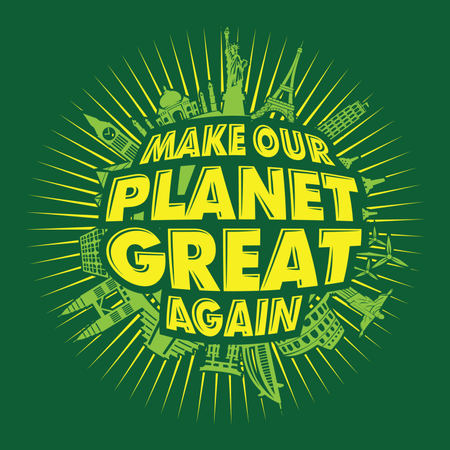 Make Our Planet Great Again Illustration