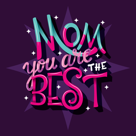 Mom you are the best, Happy Mother's Day, hand lettering typography modern poster design Illustration
