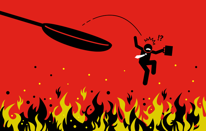 Out of the frying pan and into the fire Illustration