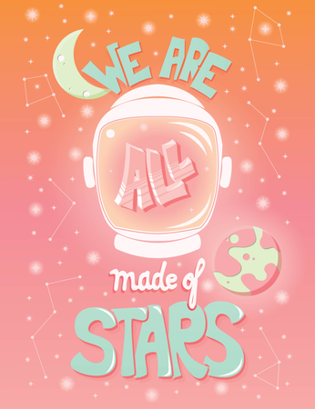 We are all made of stars, typography modern poster design with astronaut helmet and night sky Illustration