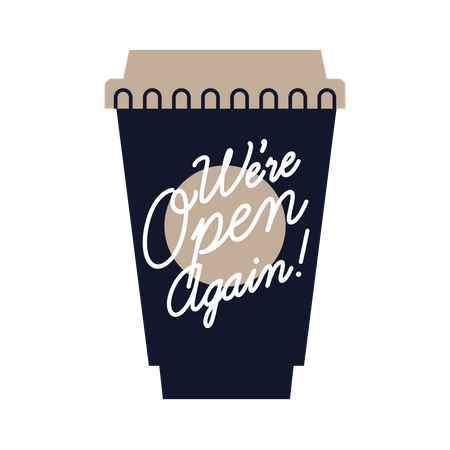 We are Open Again banner or poster on Cup Illustration